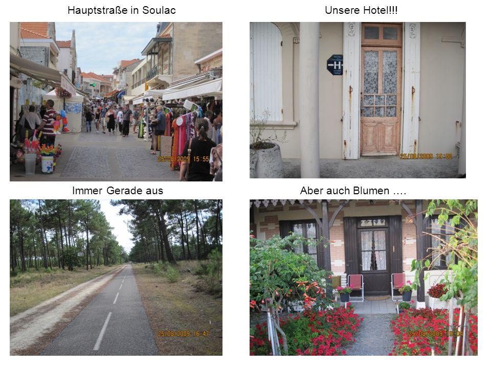 Hauptstraße in Soulac Unsere Hotel!!! Immer Gerade aus Aber auch Blumen ….