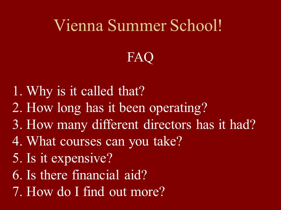 Vienna Summer School! FAQ 1. Why is it called that