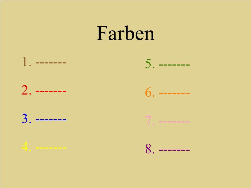Farben 1. ------- 5. ------- 2. ------- 6. ------- 3. -------