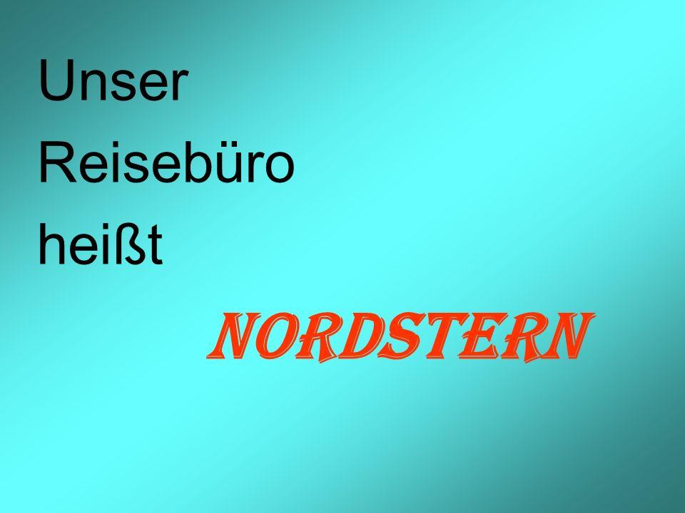 Unser Reisebüro heißt NORDSTERN