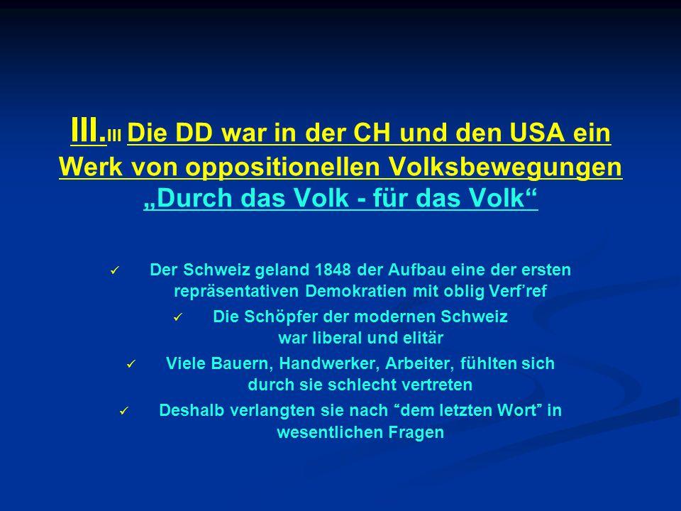 """III.III Die DD war in der CH und den USA ein Werk von oppositionellen Volksbewegungen """"Durch das Volk - für das Volk"""