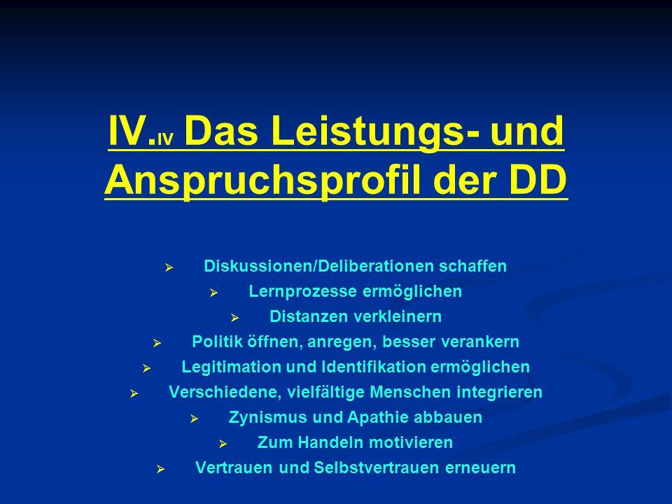 IV.IV Das Leistungs- und Anspruchsprofil der DD