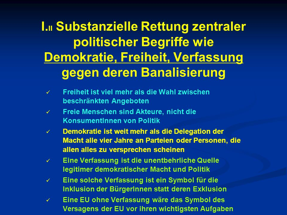 I.II Substanzielle Rettung zentraler politischer Begriffe wie Demokratie, Freiheit, Verfassung gegen deren Banalisierung