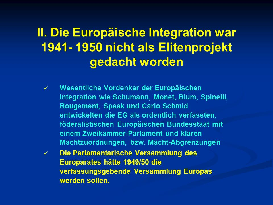 II. Die Europäische Integration war 1941- 1950 nicht als Elitenprojekt gedacht worden