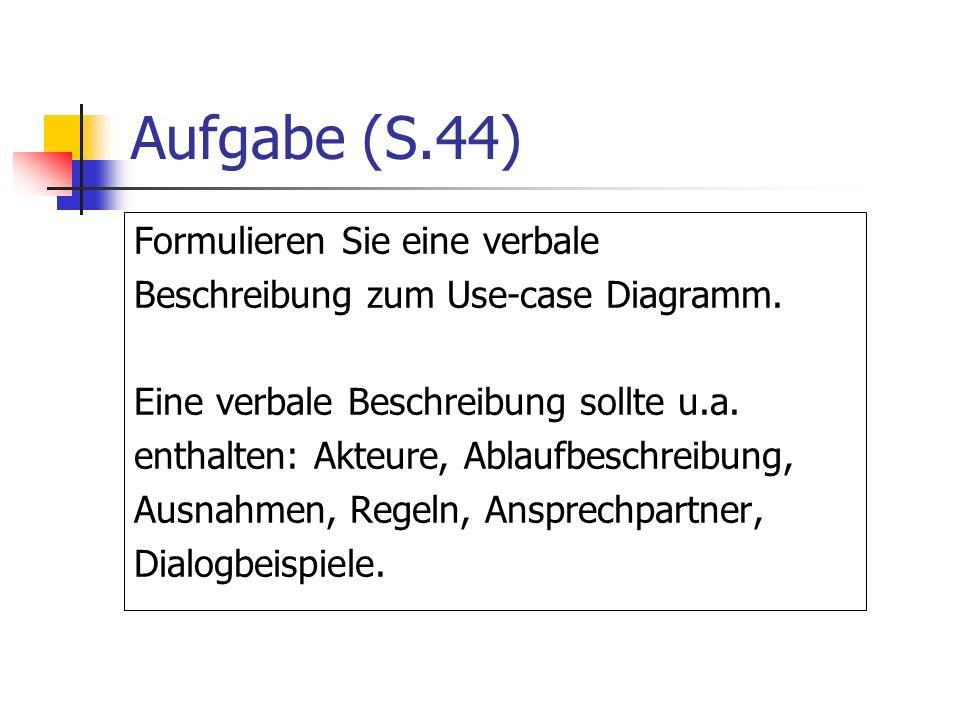Aufgabe (S.44) Formulieren Sie eine verbale