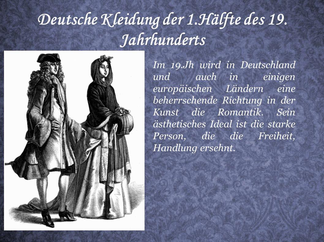 Deutsche Kleidung der 1.Hälfte des 19. Jahrhunderts