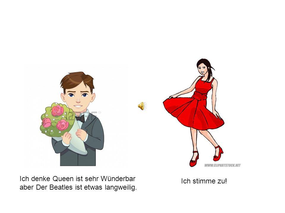Ich denke Queen ist sehr Wünderbar