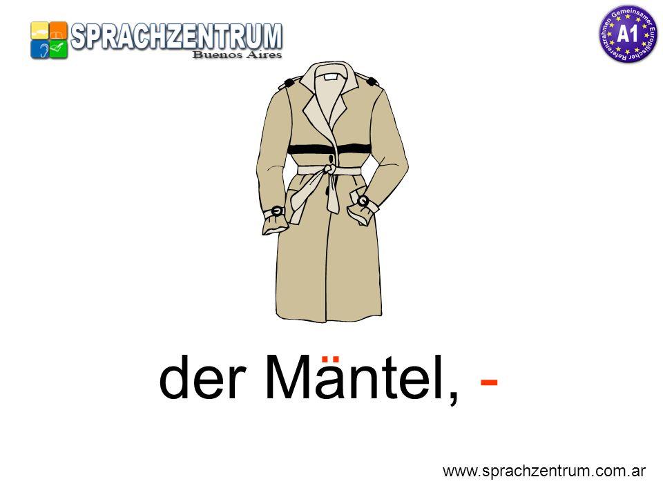 der Mantel, - ¨ www.sprachzentrum.com.ar