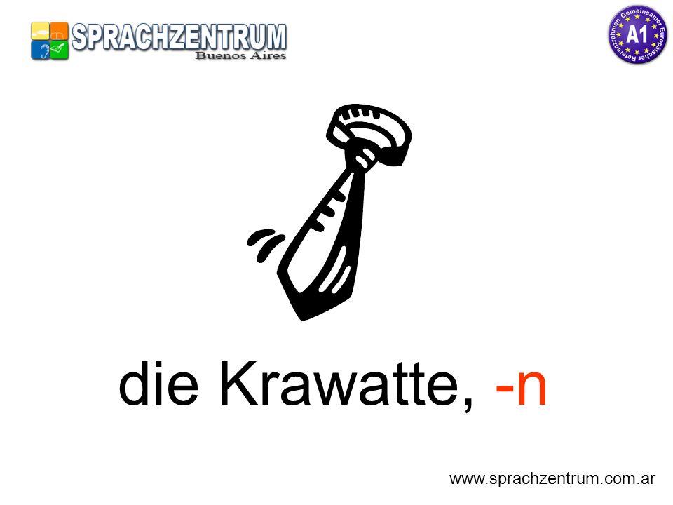 die Krawatte, -n www.sprachzentrum.com.ar