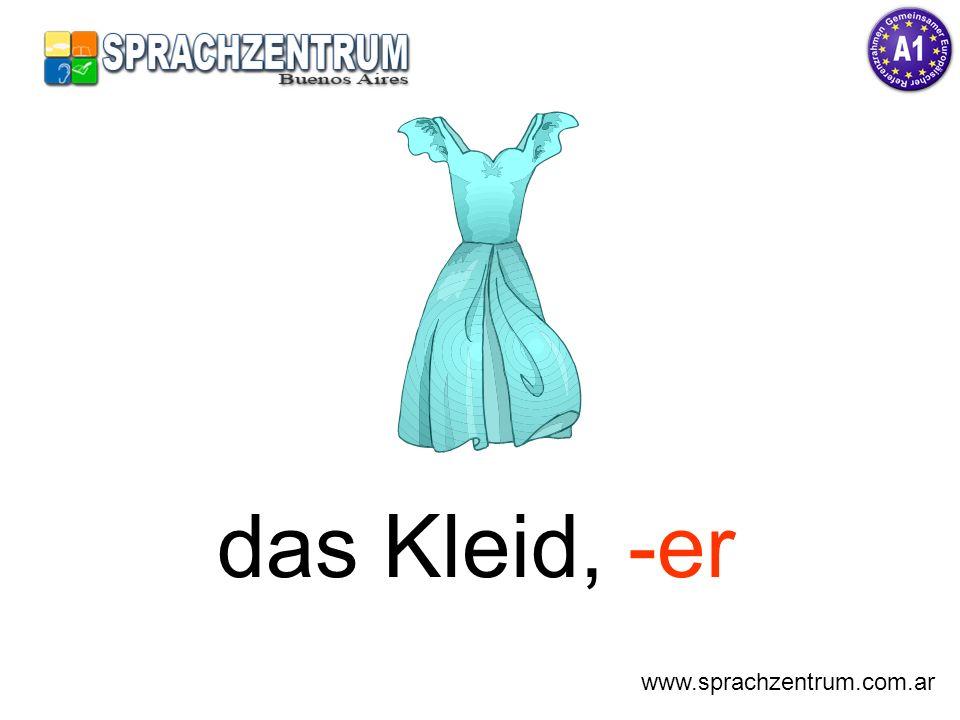 das Kleid, -er www.sprachzentrum.com.ar