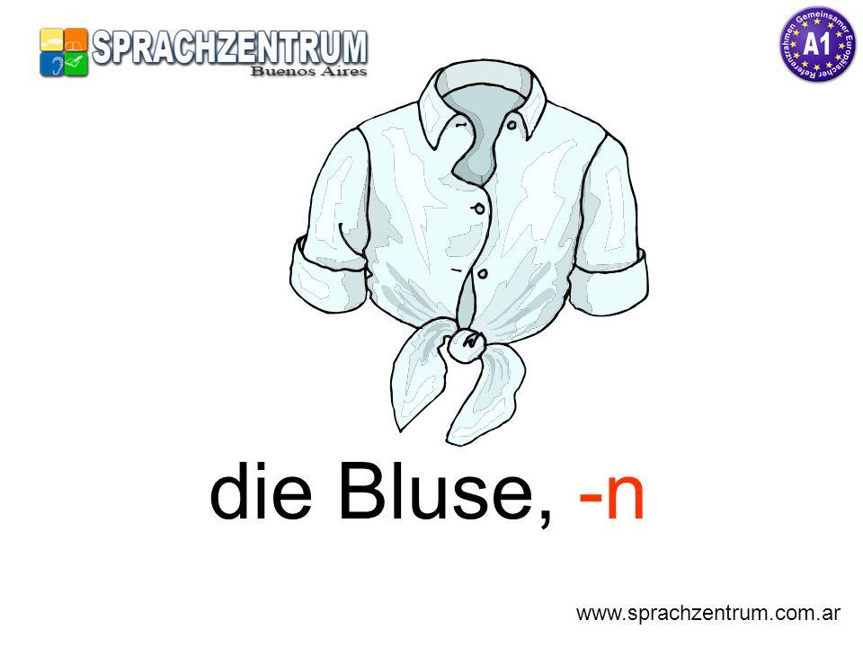 die Bluse, -n www.sprachzentrum.com.ar