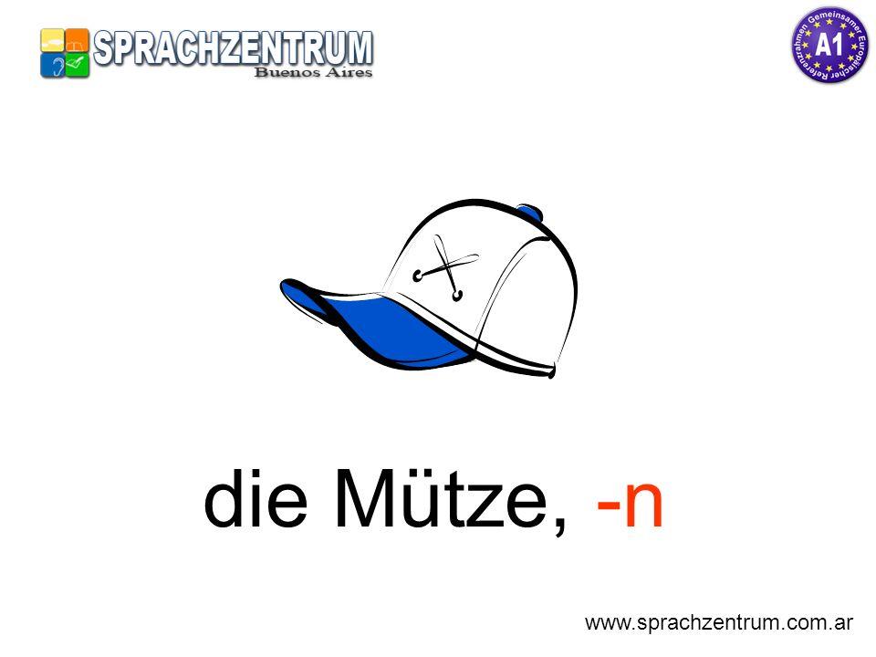 die Mütze, -n www.sprachzentrum.com.ar