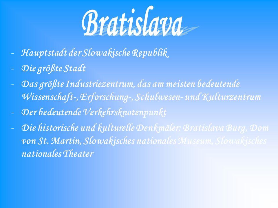 Bratislava Hauptstadt der Slowakische Republik Die größte Stadt