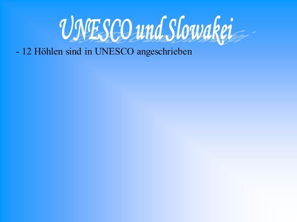 UNESCO und Slowakei - 12 Höhlen sind in UNESCO angeschrieben