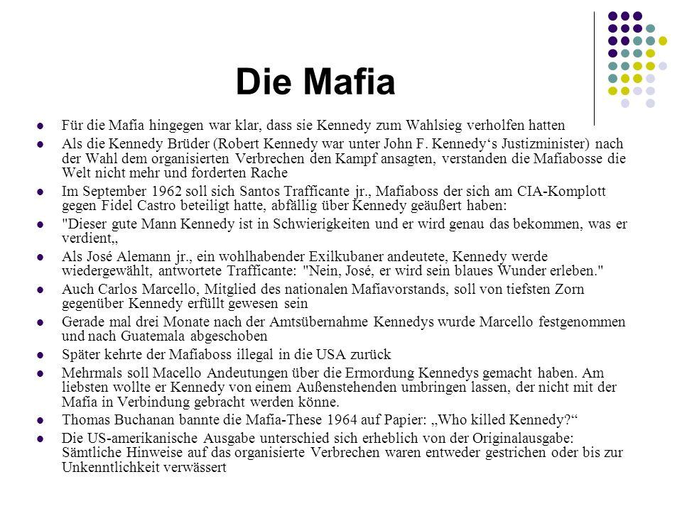Die Mafia Für die Mafia hingegen war klar, dass sie Kennedy zum Wahlsieg verholfen hatten.