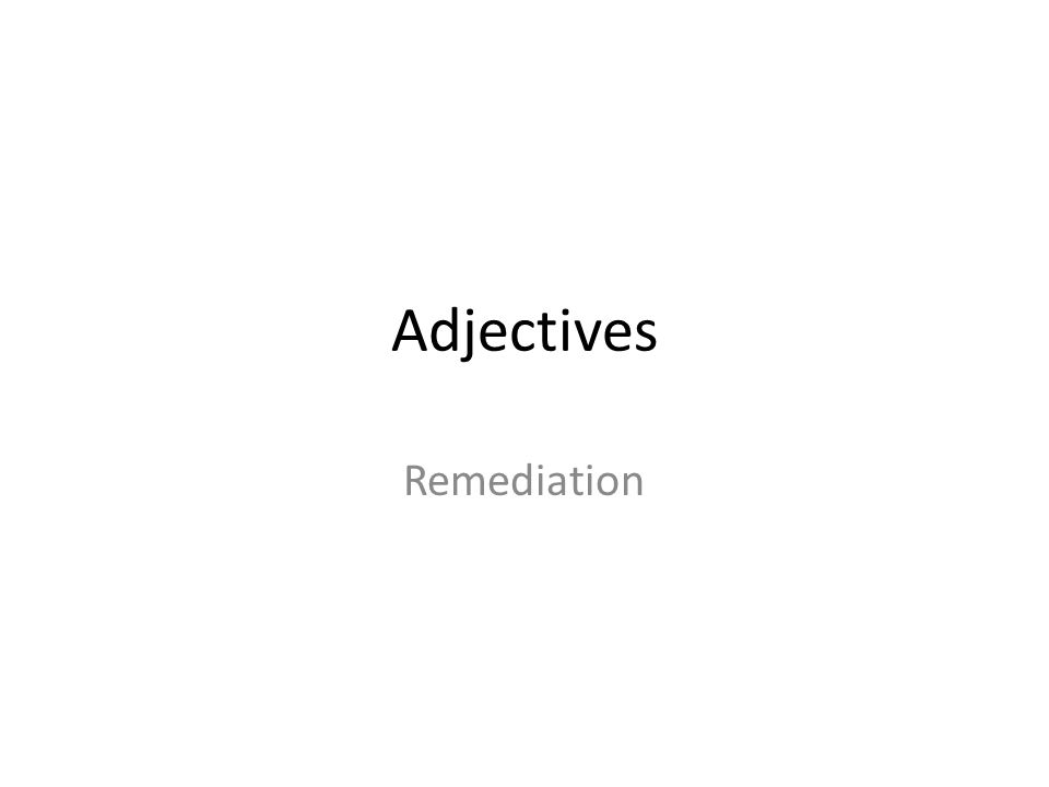 Adjectives Remediation
