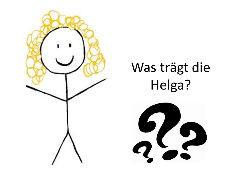 Was trägt die Helga
