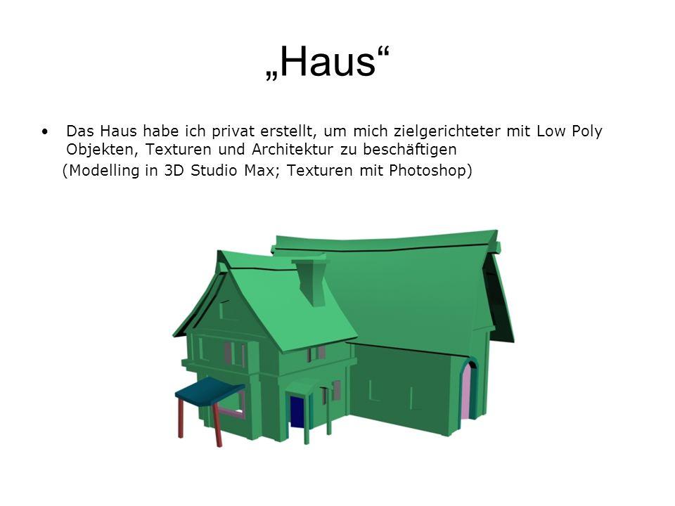 """""""Haus Das Haus habe ich privat erstellt, um mich zielgerichteter mit Low Poly Objekten, Texturen und Architektur zu beschäftigen."""