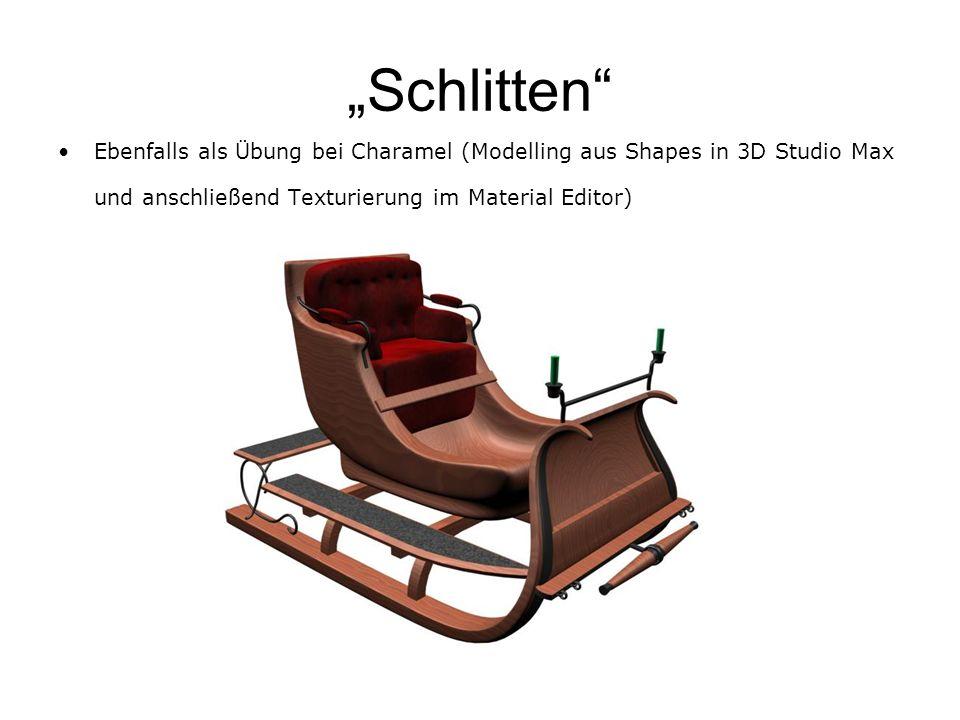 """""""Schlitten Ebenfalls als Übung bei Charamel (Modelling aus Shapes in 3D Studio Max und anschließend Texturierung im Material Editor)"""