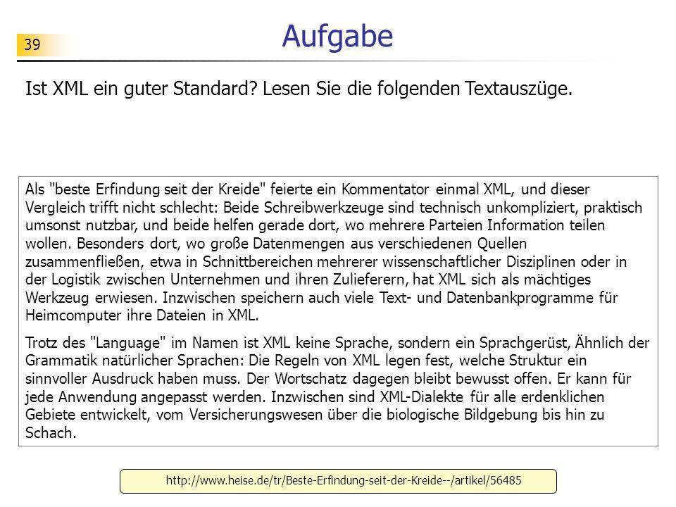 Aufgabe Ist XML ein guter Standard Lesen Sie die folgenden Textauszüge.