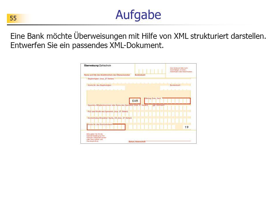Aufgabe Eine Bank möchte Überweisungen mit Hilfe von XML strukturiert darstellen.