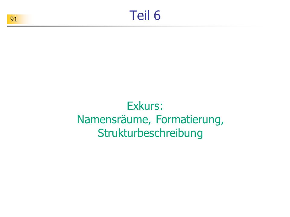 Exkurs: Namensräume, Formatierung, Strukturbeschreibung