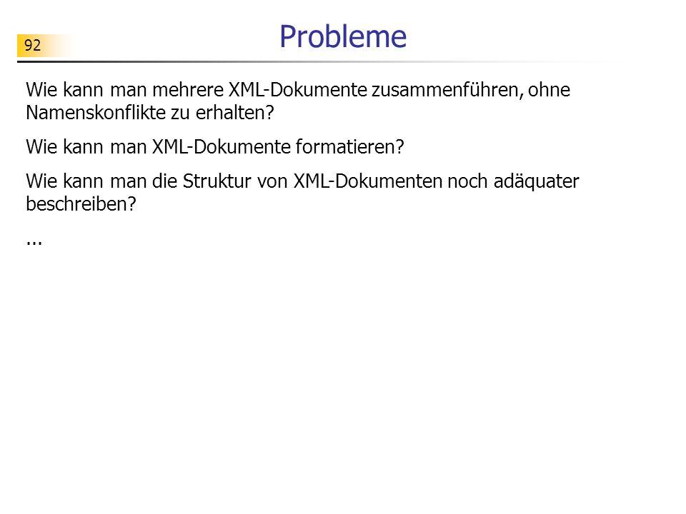 Probleme Wie kann man mehrere XML-Dokumente zusammenführen, ohne Namenskonflikte zu erhalten Wie kann man XML-Dokumente formatieren