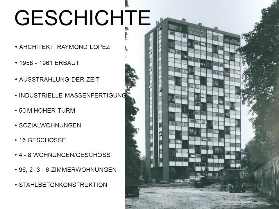 GESCHICHTE ARCHITEKT: RAYMOND LOPEZ 1958 - 1961 ERBAUT