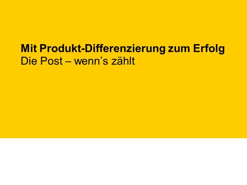 Mit Produkt-Differenzierung zum Erfolg Die Post – wenn's zählt