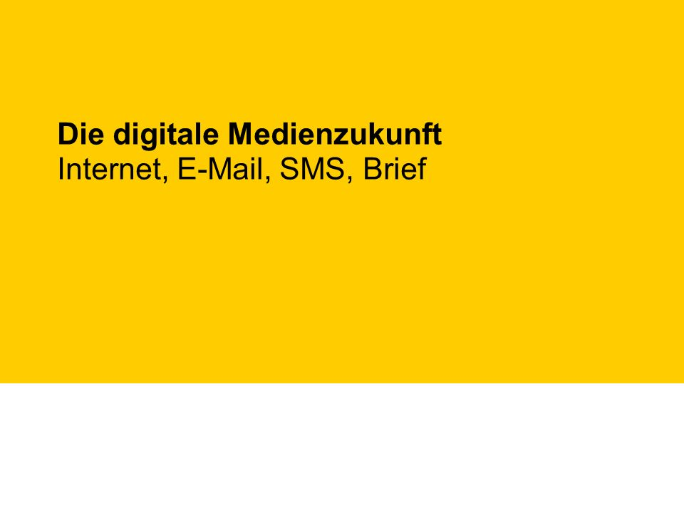 Die digitale Medienzukunft Internet, E-Mail, SMS, Brief