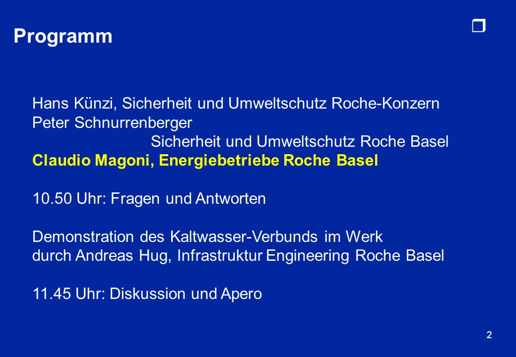 Programm Hans Künzi, Sicherheit und Umweltschutz Roche-Konzern Peter Schnurrenberger.