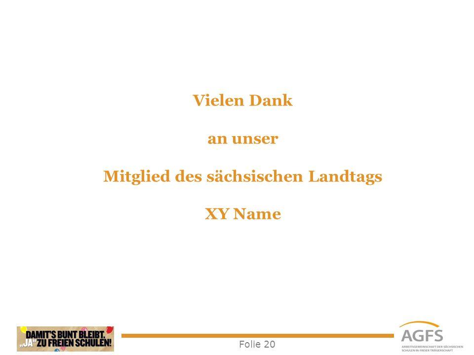 Vielen Dank an unser Mitglied des sächsischen Landtags XY Name