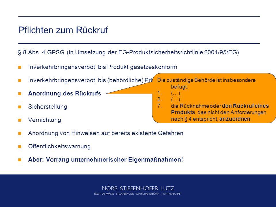 Pflichten zum Rückruf § 8 Abs. 4 GPSG (in Umsetzung der EG-Produktsicherheitsrichtlinie 2001/95/EG)