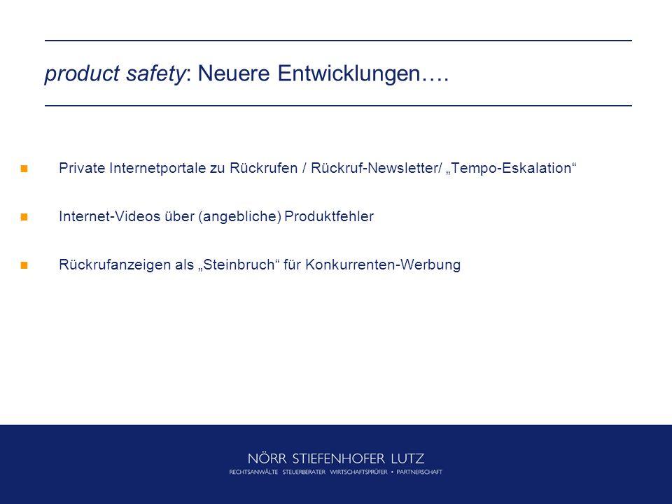 product safety: Neuere Entwicklungen….