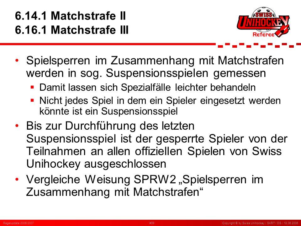 6.14.1 Matchstrafe II 6.16.1 Matchstrafe III