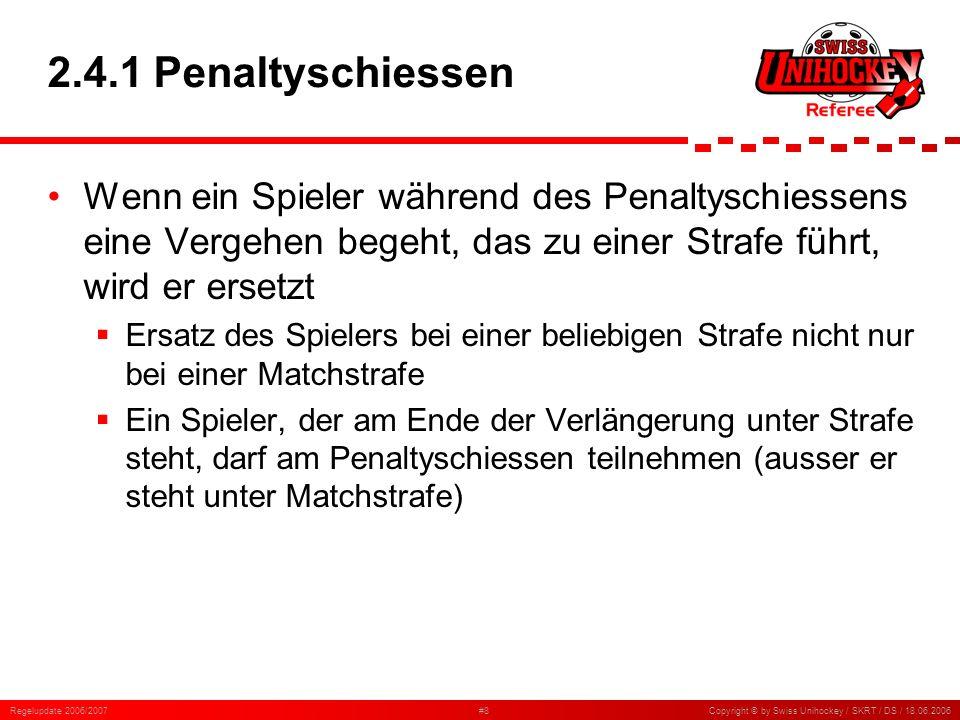 2.4.1 Penaltyschiessen Wenn ein Spieler während des Penaltyschiessens eine Vergehen begeht, das zu einer Strafe führt, wird er ersetzt.