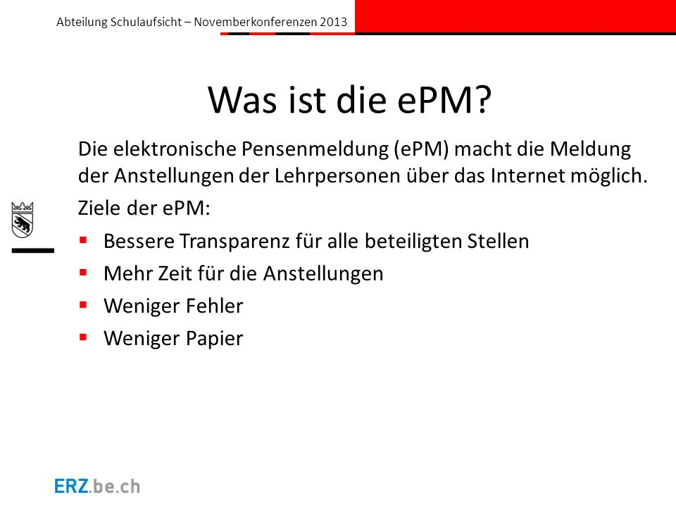 Was ist die ePM Die elektronische Pensenmeldung (ePM) macht die Meldung der Anstellungen der Lehrpersonen über das Internet möglich.