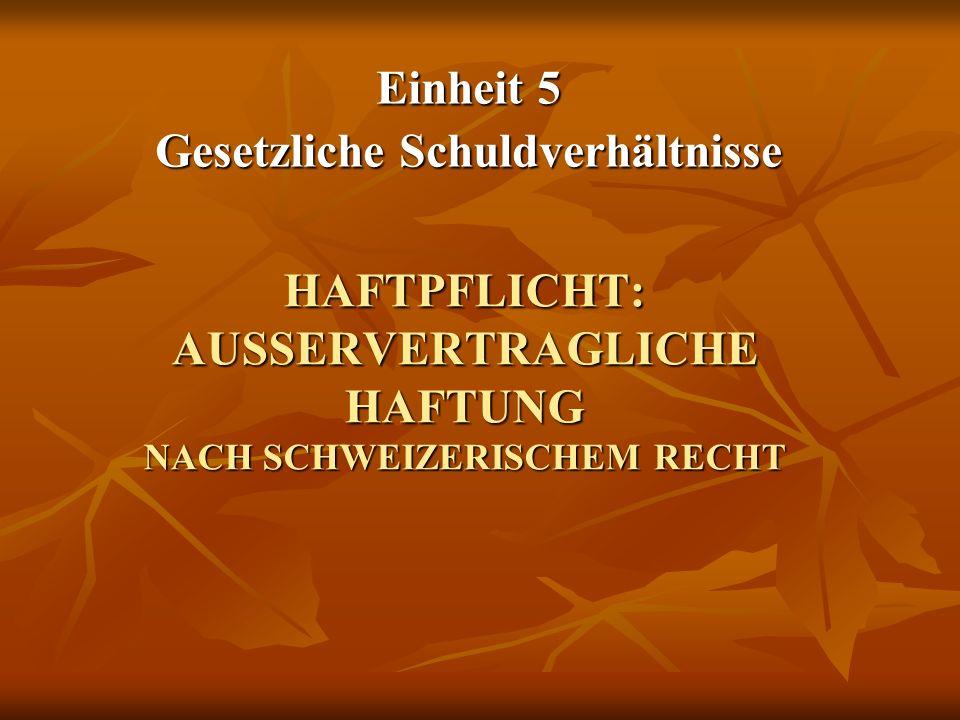 HAFTPFLICHT: AUSSERVERTRAGLICHE HAFTUNG NACH SCHWEIZERISCHEM RECHT