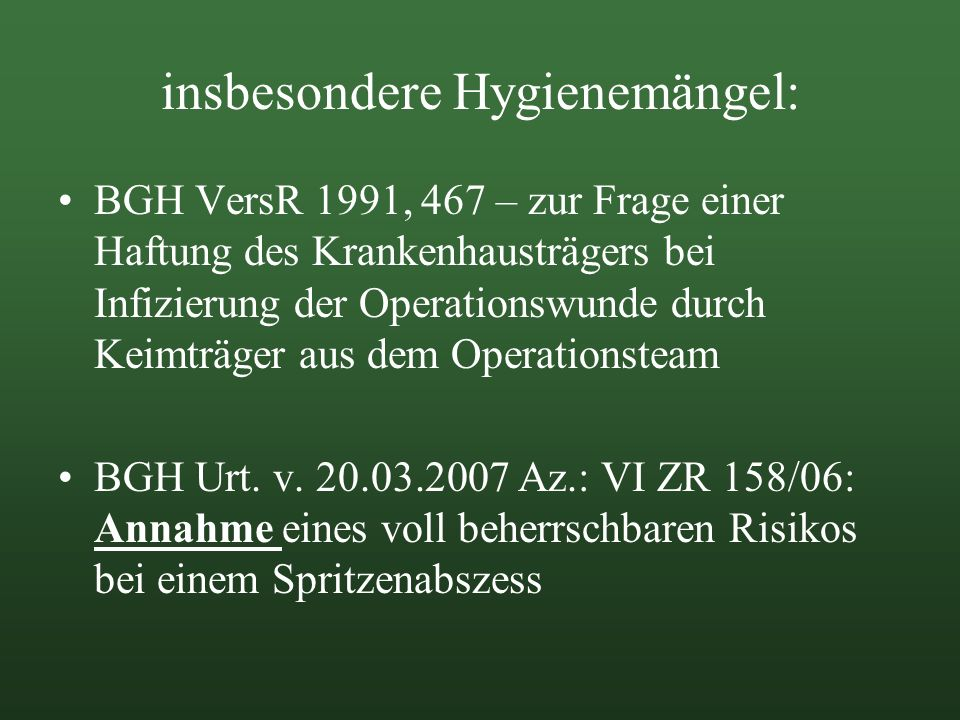 insbesondere Hygienemängel: