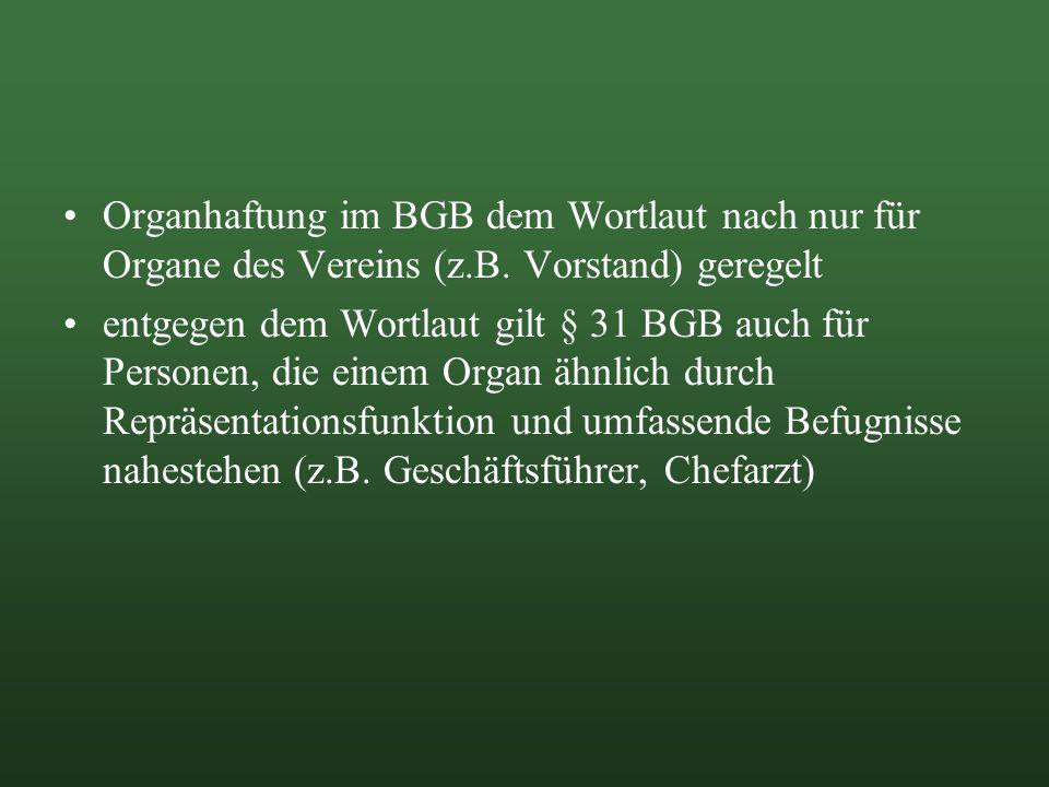 Organhaftung im BGB dem Wortlaut nach nur für Organe des Vereins (z. B