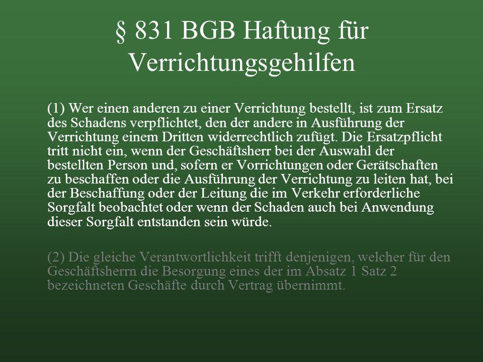 § 831 BGB Haftung für Verrichtungsgehilfen