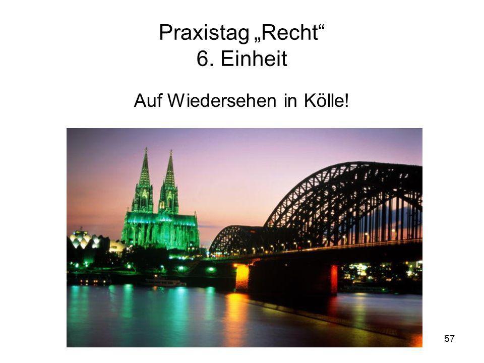 """Praxistag """"Recht 6. Einheit"""