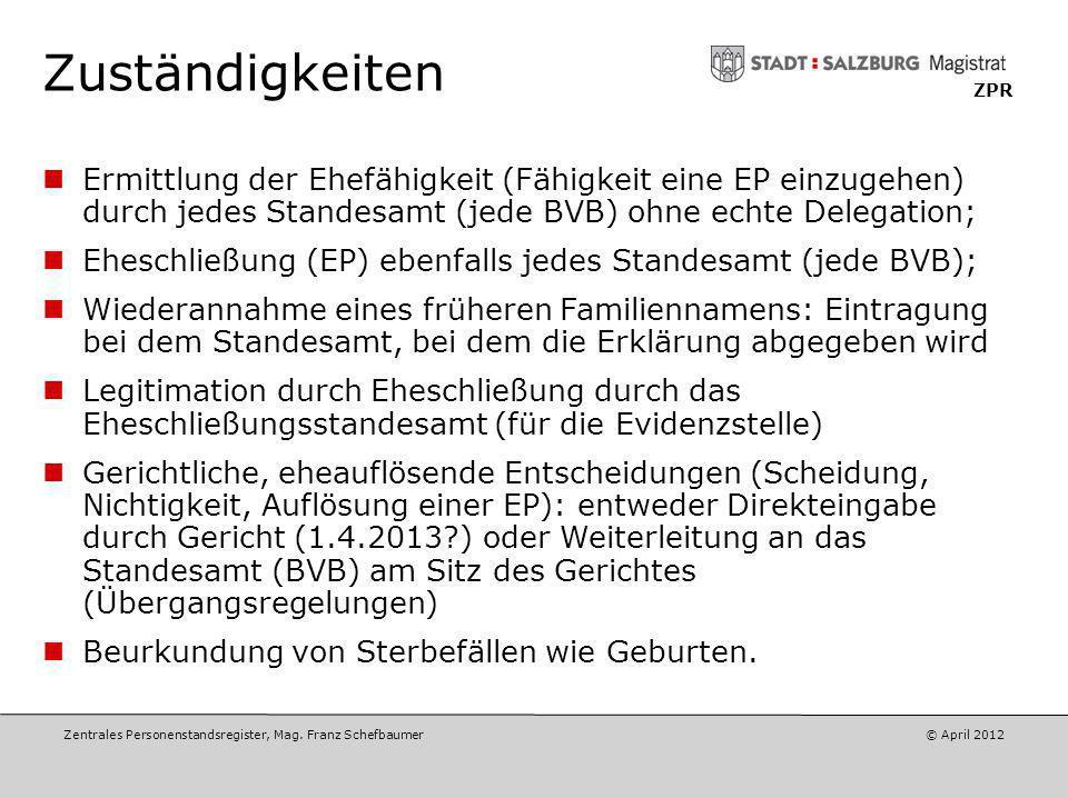 Zuständigkeiten ZPR. Ermittlung der Ehefähigkeit (Fähigkeit eine EP einzugehen) durch jedes Standesamt (jede BVB) ohne echte Delegation;