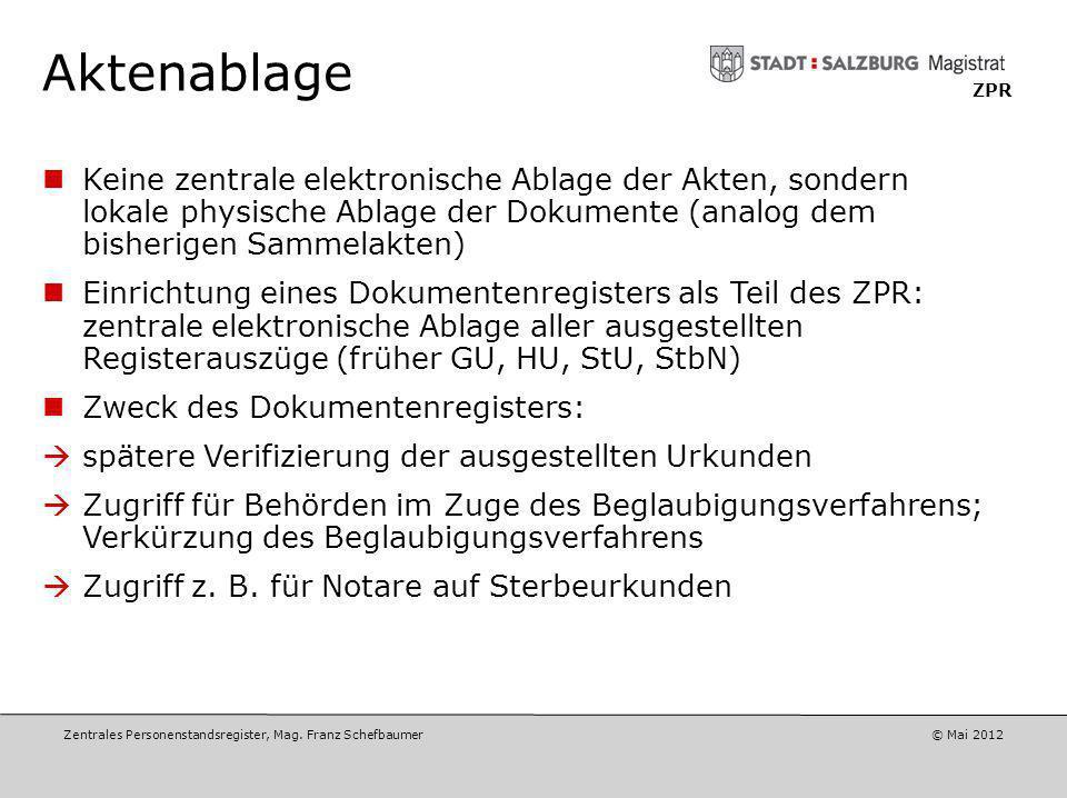 Aktenablage ZPR. Keine zentrale elektronische Ablage der Akten, sondern lokale physische Ablage der Dokumente (analog dem bisherigen Sammelakten)