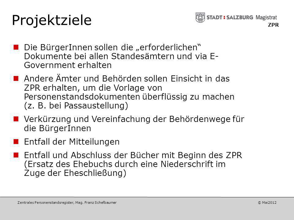 """Projektziele ZPR. Die BürgerInnen sollen die """"erforderlichen Dokumente bei allen Standesämtern und via E- Government erhalten."""