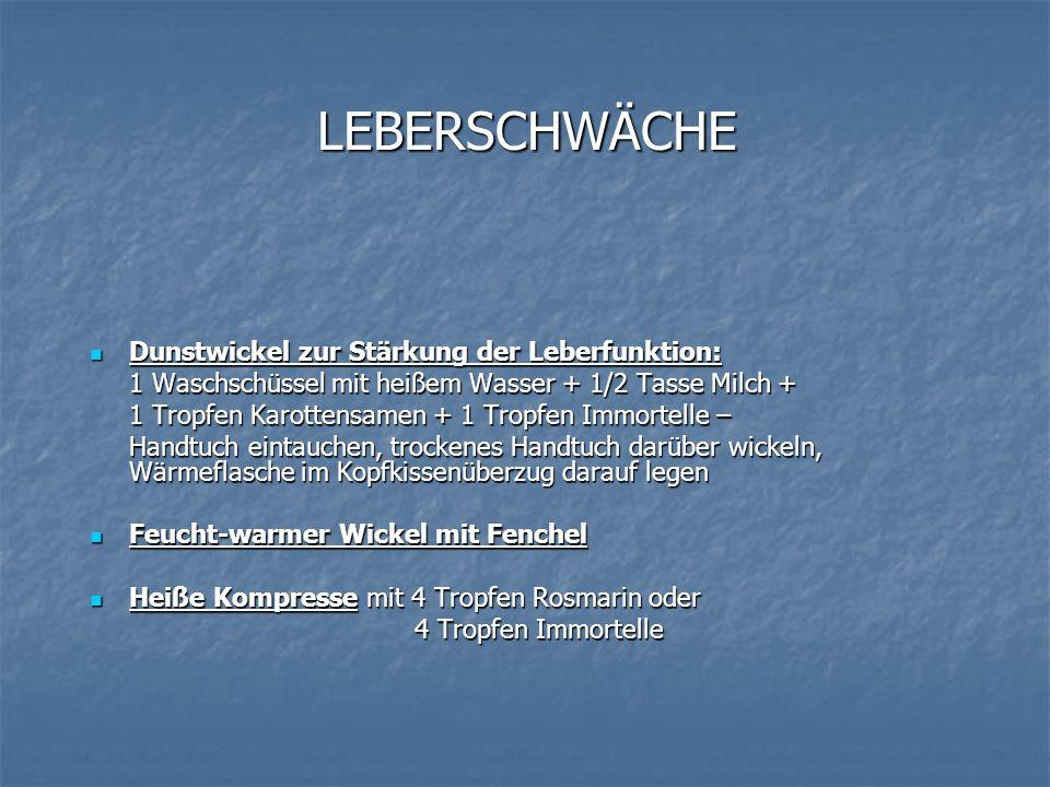 LEBERSCHWÄCHE Dunstwickel zur Stärkung der Leberfunktion: