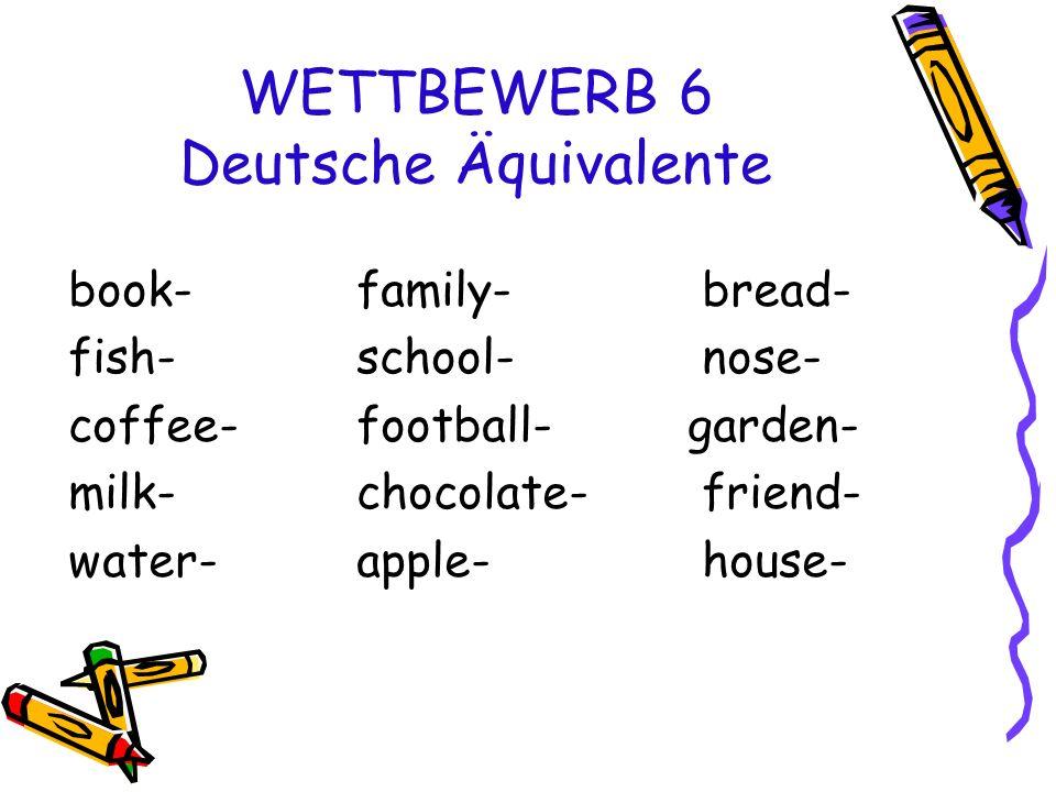 WETTBEWERB 6 Deutsche Äquivalente