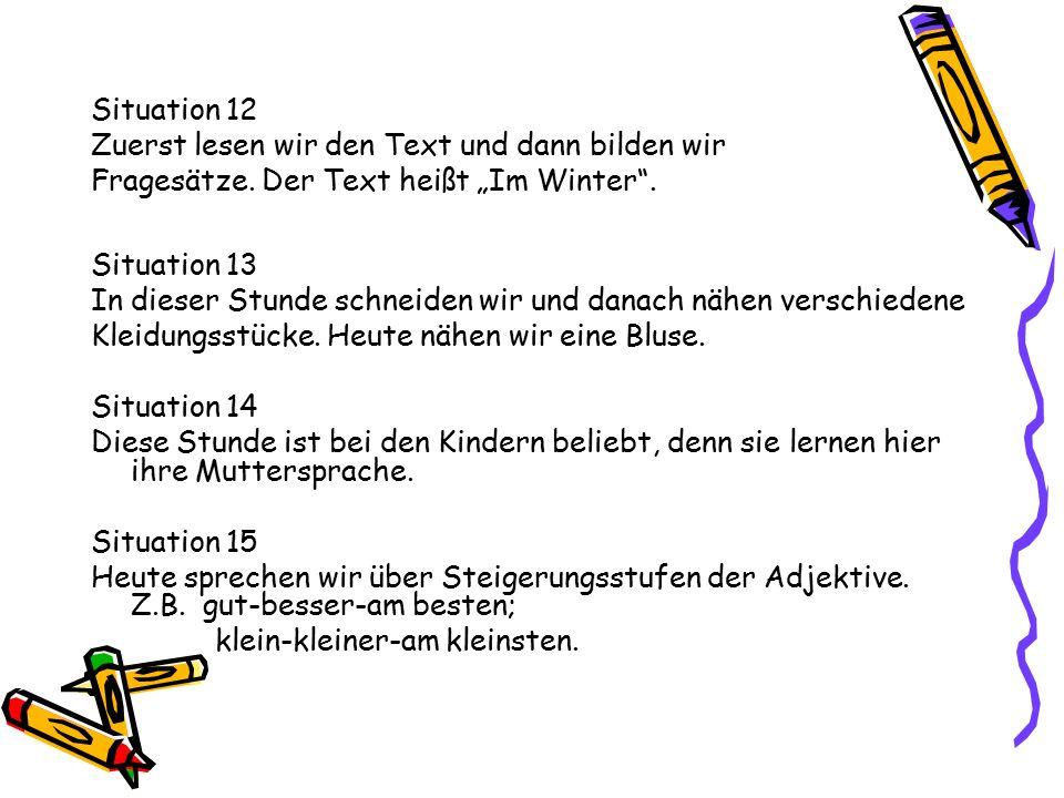 Situation 12 Zuerst lesen wir den Text und dann bilden wir Fragesätze