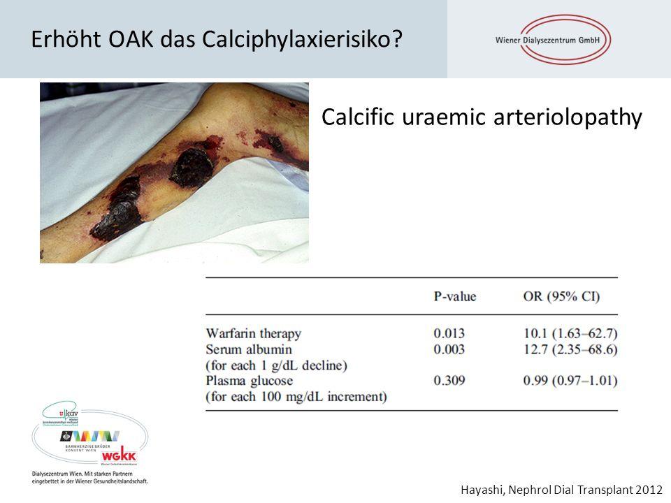 Erhöht OAK das Calciphylaxierisiko