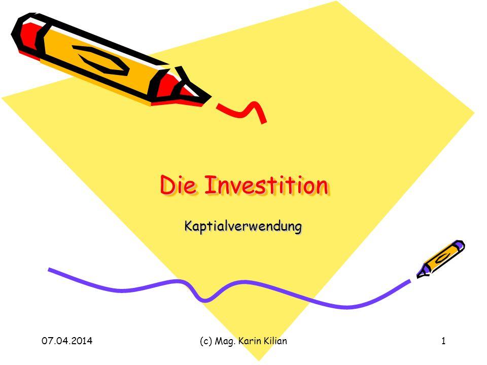 Die Investition Kaptialverwendung 28.03.2017 (c) Mag. Karin Kilian